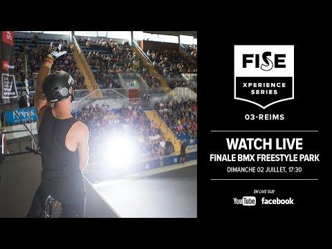 FISE Xperience Reims 2017: Finale BMX Freestyle Park Pro