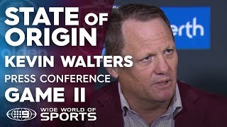 2019 State of Origin Press Conference: Kevin Walters - Game II   NRL on Nine
