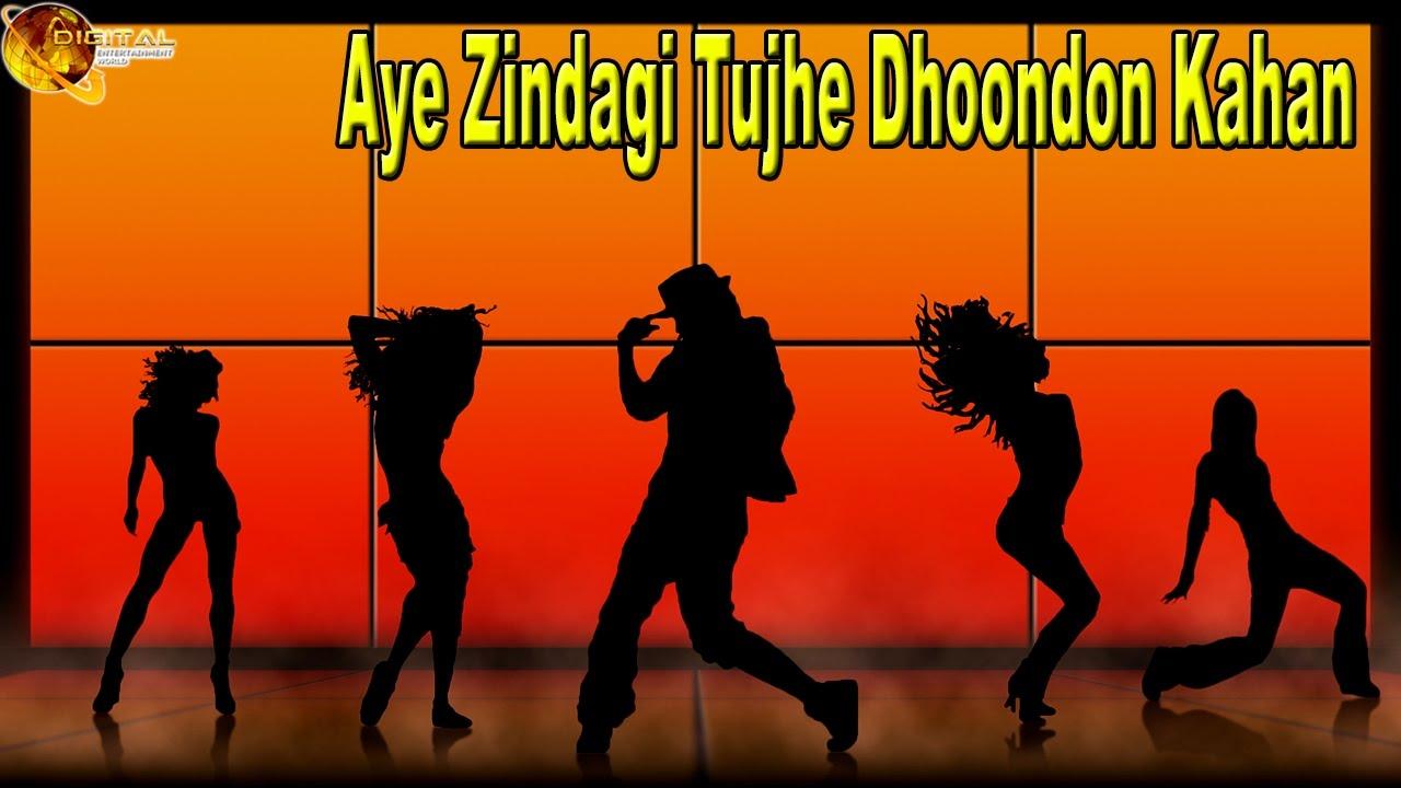 Aye zindagi tujhe dhoondon kahan song free download.
