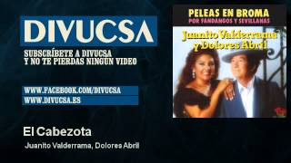 Video Juanito Valderrama, Dolores Abril - El Cabezota download MP3, 3GP, MP4, WEBM, AVI, FLV November 2017