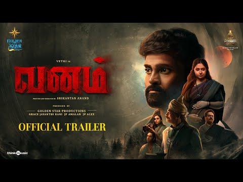 vanam-official-trailer-vetri-anu-sithara-smruthi-venkat-srikantan-anand-ron-ethan-yohann