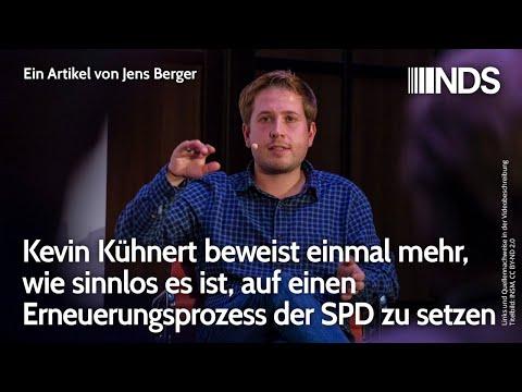 Kevin Kühnert beweist einmal mehr wie sinnlos es ist auf einen Erneuerungsprozess der SPD zu setzen