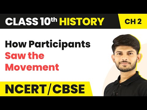 How Participants Saw the Movement | Nationalism in India | History | Class 10th