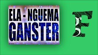 Ela Nguema Gangsters - Banga de na ches