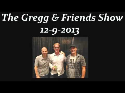 The Gregg & Friends Show 12-9-2013
