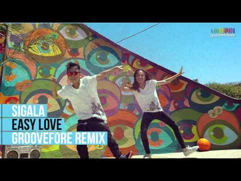 Sigala - Easy Love (Groovefore Remix)