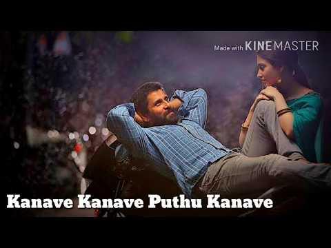 || Kanave kanave puthu kanave || || Lyrics...