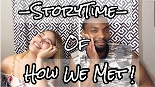 HOW WE MET (STORY TIME) |We Duh Fam