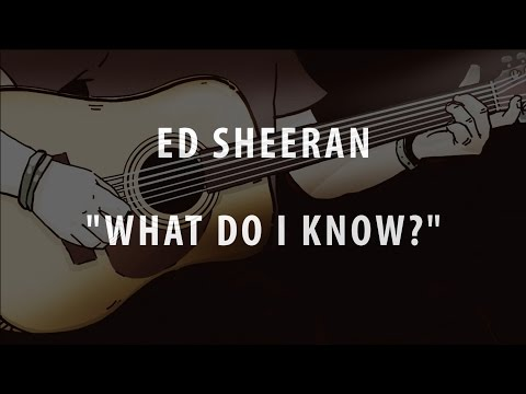 ED SHEERAN - WHAT DO I KNOW? (ACOUSTIC INSTRUMENTAL / KARAOKE / COVER + LYRICS)