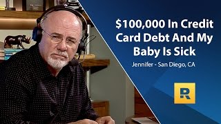 $100,000 In Credit Card Debt And My Baby Is Sick