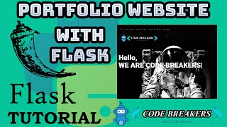 Python - Flask Tutorial with hands on Project - Portfolio Website || CODE BREAKERS