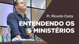 ENTENDENDO OS 5 MINISTÉRIOS - Pr  Ricardo Costa | Ouvir e Crer Barretos