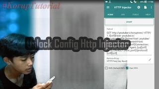 Tutorial Unlock/ Sniff Config Http Injector