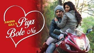 Piya Bole Na | Romantic Song | Panna Gill
