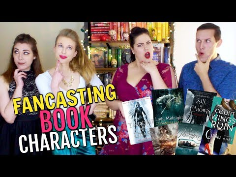 FANCASTING BOOK CHARACTERS Feat. Booksplosion
