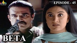Beta Hindi Episode - 45 | Pankaj Dheer, Mrinal Kulkarni | Sri Balaji Video