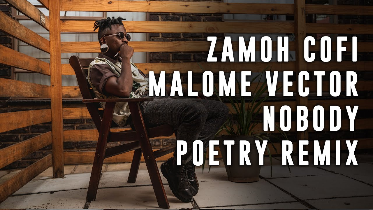 Download Zamoh Cofi - Nobody ft. Percy (Malome Vector Nobody Zulu Poetry Remix)  South African Poet
