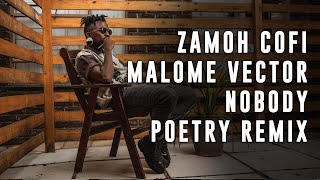 Zamoh Cofi - Nobody ft. Percy (Malome Vector Nobody Zulu Poetry Remix)  South African Poet