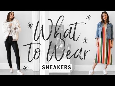 how to style SNEAKERS!!  WHAT TO WEAR with vans, converse, adidas, nikes!