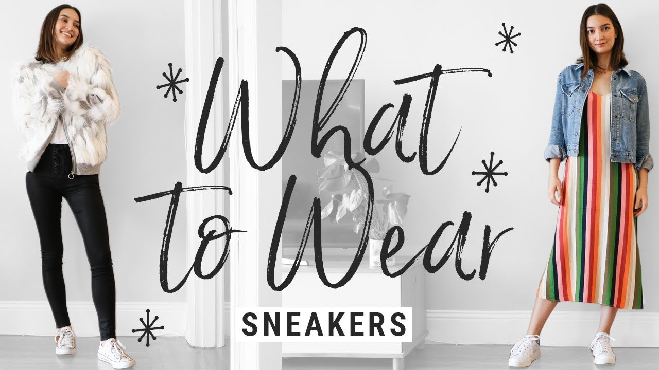 [VIDEO] – how to style SNEAKERS!!  WHAT TO WEAR with vans, converse, adidas, nikes!