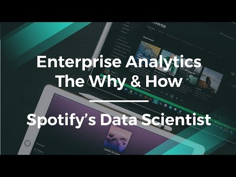 The Why & How of Enterprise Analytics by Spotify's Data Scientist Mp3