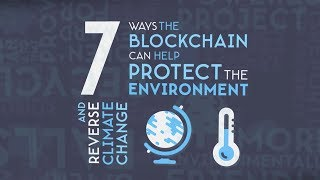 7 Ways Blockchain Can Stop Climate Change & Save The Environment