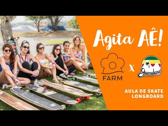 Agita aê! Farm Rio e Guanabara Boards -  Oficina de Skate Longboard