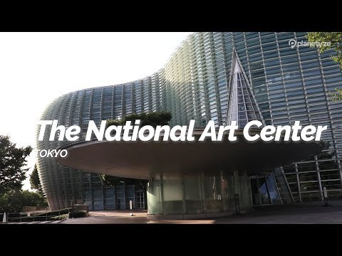 The National Art Center, Tokyo | Japan Travel Guide