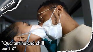 Quarantine and chill part 2