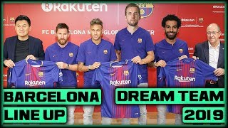 Fc barcelona dream team line up 2019 with potential transfers ft. neymar & kane this video features a lineup of which includes current players a...