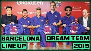 FC Barcelona DREAM Team Line Up 2019 With Potential TRANSFERS ft. Kane & Neymar