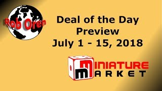 Miniature Market Deal of the Day Preview: July 1-15, 2018