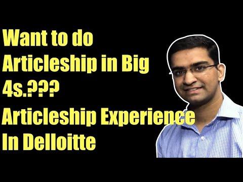 Articleship in Big 4? Articleship Experience In It's Deloitte  Ft CA Dhruv Kumar