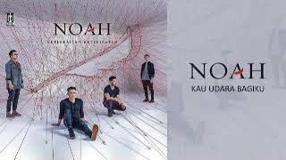 Gambar cover NOAH - Kau Udara Bagiku (Official Music Video)