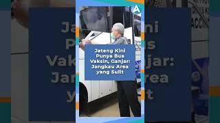 Keren! Jateng Punya bus Vaksin Untuk Jangkau Area yang Sulit