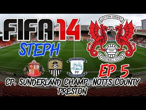 Fifa 14 - Carrière S1 - Leyton Orient Ep5 - Cp. Sunderland Champ. Notts County Preston - Let's Play