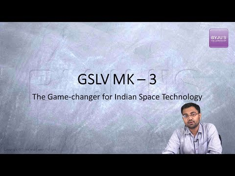 IAS Preparation - Current Affairs: GSLV MK-3 Launch