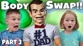 BODY SWAP Dad And SLAPPY Part 3