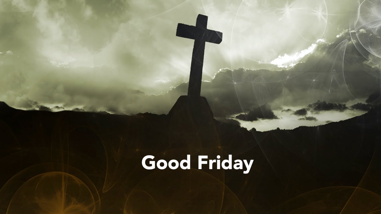 Good Friday Service April 2, 2021