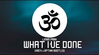 Linkin Park  What I39;ve Done (Simex amp; Opthix Bootleg)