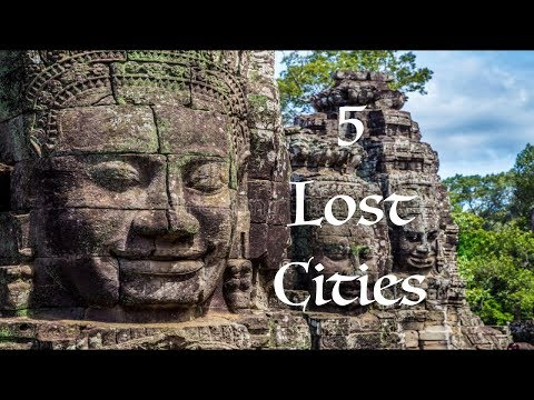 5 Most Mysterious Lost Cities
