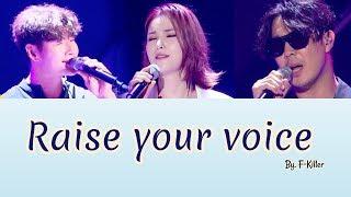 F Killer (Kim Jongkook, Gummy, Haha) -  Raise Your Voice Lyrics Han/Rom/Subindo)