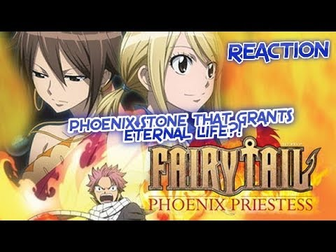 PHOENIX STONE THAT GRANTS ETERNAL LIFE?! Fairy Tail the Movie: Phoenix Priestess (BLIND) REACTION!