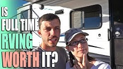 Is Full Time RVing Worth It? - The Truth About Full Time RV Living