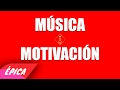 La música más épica para motivarte | Música motivaciónal #1