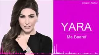 Yara (Ma Baaref )