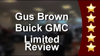 Gus Brown Buick GMC Limited Whitby          Great           Five Star Review by Walter P.