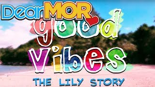 """Dear MOR: """"Good Vibes"""" The Lily Story 03-26-17"""