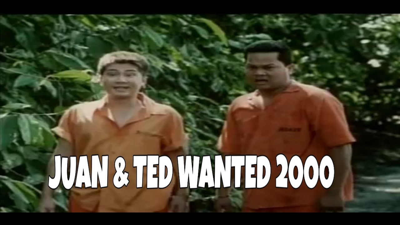 Download Pinoy Old Movie Juan & Ted  Wanted 2000