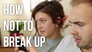 how not to break up with someone